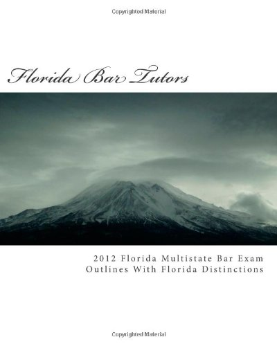9781466491755: 2012 Florida Multistate Bar Exam Outlines With Florida Distinctions