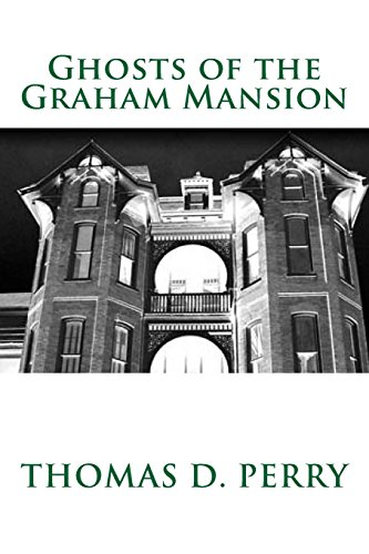 9781466493087: Ghosts of the Graham Mansion: Paranormal Tales From Wythe County Virginia's Haunted