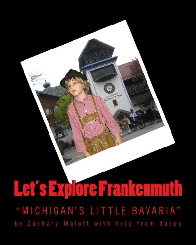 9781466493650: Let's Explore Frankenmuth (Let's Explore Book Series)