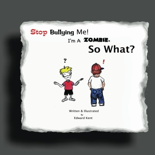 9781466493919: Stop Bullying Me! I'm A Zombie. So What?