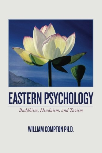 9781466494626: Eastern Psychology: Buddhism, Hinduism, and Taoism