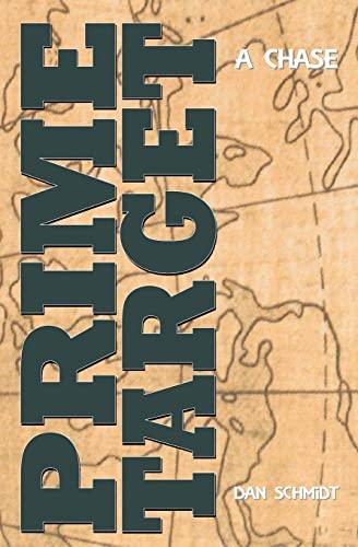 Prime Target: A Chase: Schmidt, Dan