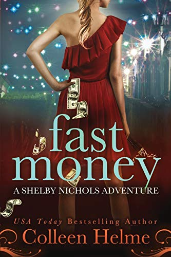 Fast Money : A Shelby Nichols Adventure