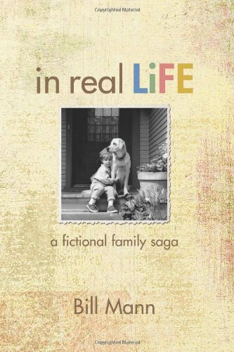 In Real Life: A fictional family saga (1466495200) by Bill Mann