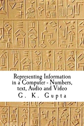 Representing Information in a Computer: Numbers, Text,: Dr G K