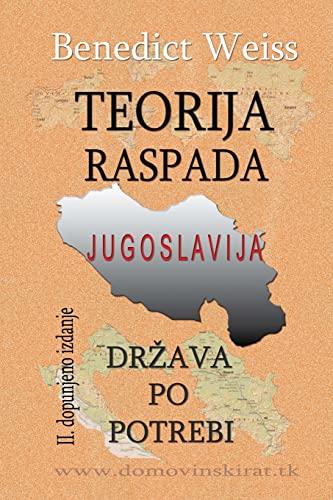 Teorija raspada, Jugoslavija - drzava po potrebi: Weiss, Benedict