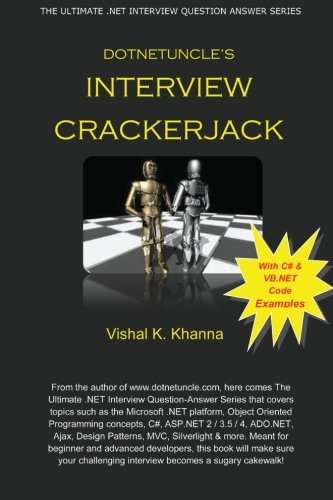 Dotnetuncle's Interview Crackerjack: The Ultimate .NET Interview Question-Answer Series: ...