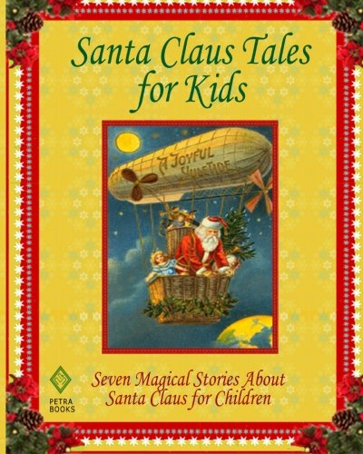 Santa Claus Tales for Kids: Seven Magical: Clement C Moore;