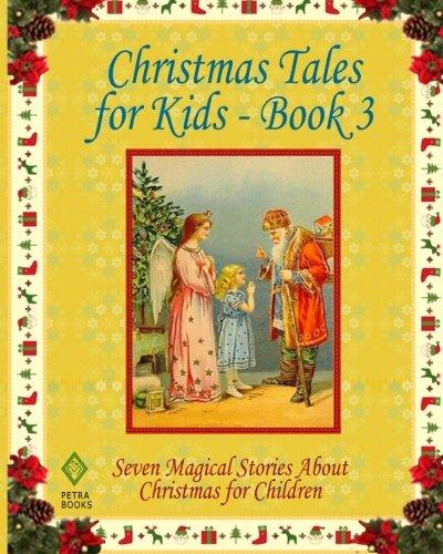 Christmas Tales for Kids: Seven Magical Stories: Kate Douglas Wiggin/