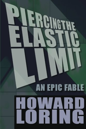 9781466498099: Piercing the Elastic Limit - An Epic Fable