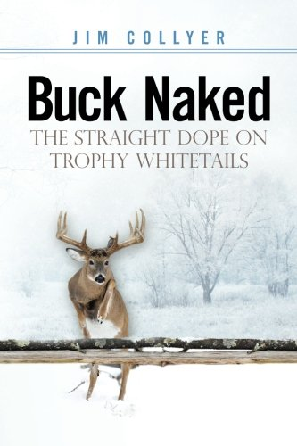 9781466498235: Buck Naked: The Straight Dope on Trophy Whitetails (Volume 1)