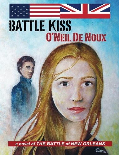 Battle Kiss: The Battle of New Orleans: De Noux, O'Neil