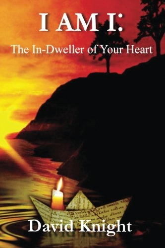 9781466499355: I am I: The In-Dweller of your Heart: 52 Inner Dictations - David Knight