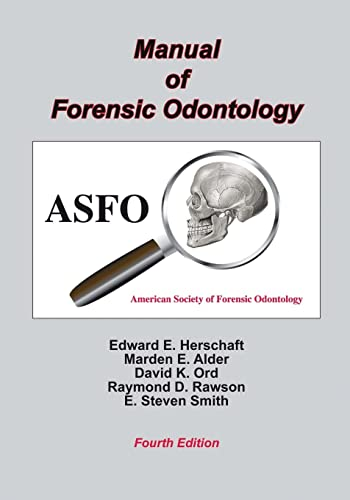Manual Of Forensic Odontology, Fourth Edition