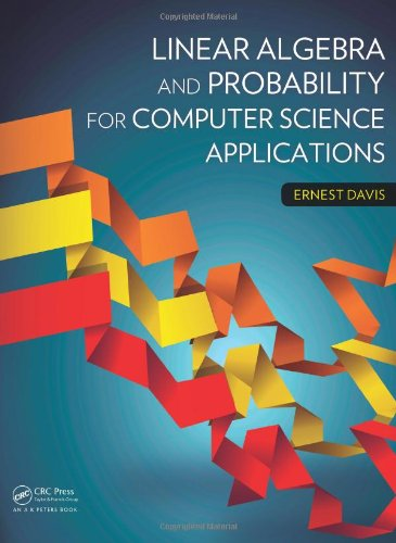 Linear Algebra and Probability for Computer Science: Davis, Ernest
