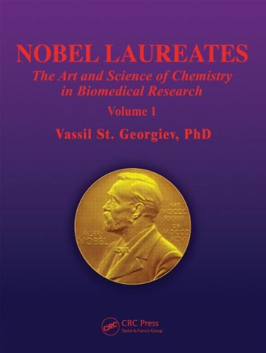 9781466501737: Nobel Laureates: The Art and Science of Chemistry in Biomedical Research Volume 1
