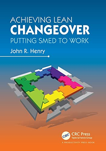 9781466501744: Achieving Lean Changeover: Putting SMED to Work