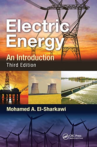 9781466503038: Electric Energy: An Introduction, Third Edition (Power Electronics and Applications Series)