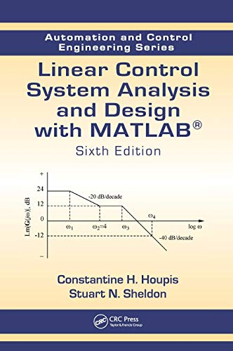 9781466504264: Linear Control System Analysis and Design with MATLAB®, Sixth Edition (Automation and Control Engineering)