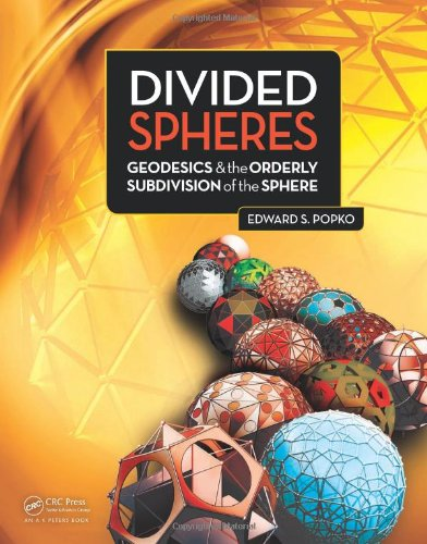 9781466504295: Divided Spheres: Geodesics and the Orderly Subdivision of the Sphere