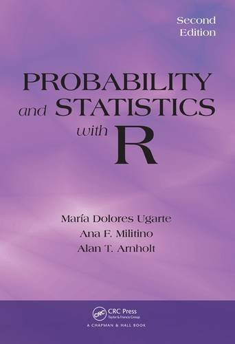 9781466504394: Probability and Statistics with R, Second Edition