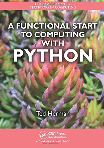 9781466504554: A Functional Start to Computing with Python (Chapman & Hall/CRC Textbooks in Computing)