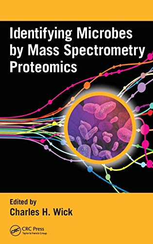 9781466504943: Identifying Microbes by Mass Spectrometry Proteomics