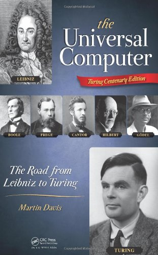 9781466505193: The Universal Computer: The Road from Leibniz to Turing