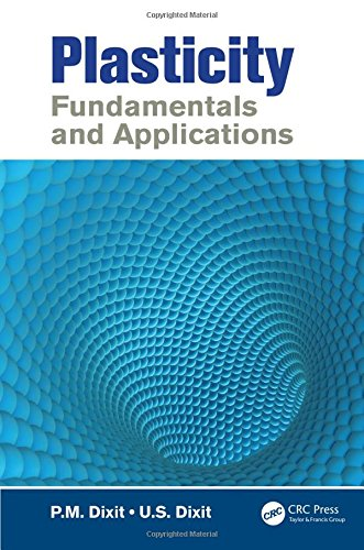 Plasticity: Fundamentals and Applications Format: Hardcover: Dixit, P.M.
