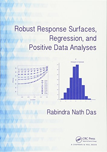 9781466506770: Robust Response Surfaces, Regression, and Positive Data Analyses