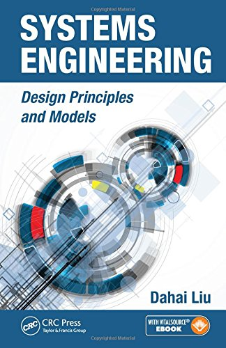 9781466506831: Systems Engineering: Design Principles and Models