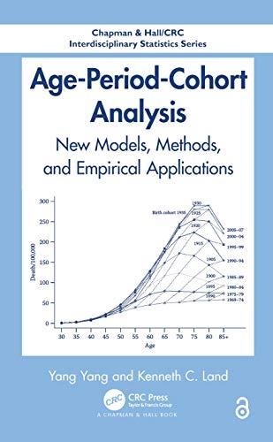 9781466507524: Age-Period-Cohort Analysis: New Models, Methods, and Empirical Applications (Chapman & Hall/CRC Interdisciplinary Statistics)