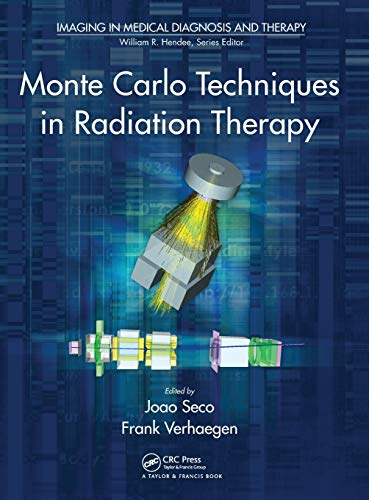 Monte Carlo Techniques in Radiation Therapy (Imaging in Medical Diagnosis a)