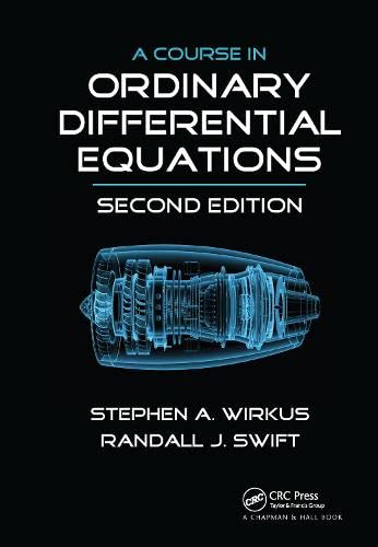 A Course in Ordinary Differential Equations, Second Edition: Wirkus, Stephen A.; Swift, Randall J.