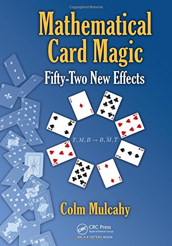 9781466509764: Mathematical Card Magic: Fifty-Two New Effects