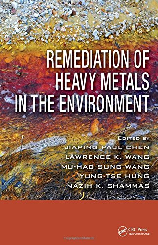 Remediation of Heavy Metals in the Environment: Edited by Jiaping
