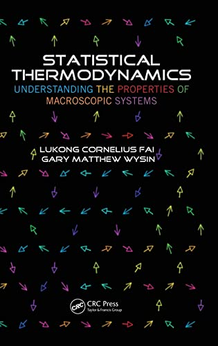 9781466510678: Statistical Thermodynamics: Understanding the Properties of Macroscopic Systems