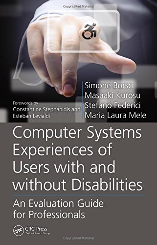 9781466511132: Computer Systems Experiences of Users with and Without Disabilities: An Evaluation Guide for Professionals (Rehabilitation Science in Practice Series)