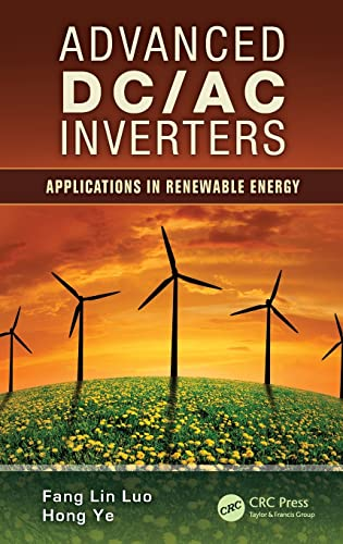 9781466511354: Advanced DC/AC Inverters: Applications in Renewable Energy (Power Electronics, Electrical Engineering, Energy, and Nanotechnology)