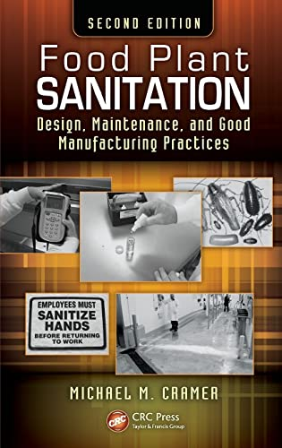 9781466511736: Food Plant Sanitation: Design, Maintenance, and Good Manufacturing Practices, Second Edition