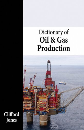9781466512269: Dictionary of Oil & Gas Production