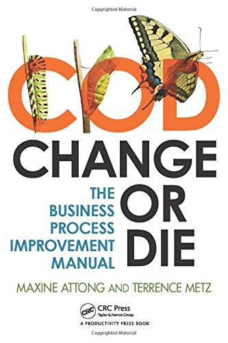 9781466512511: Change or Die: The Business Process Improvement Manual