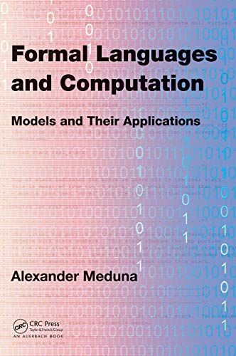 9781466513457: Formal Languages and Computation: Models and Their Applications