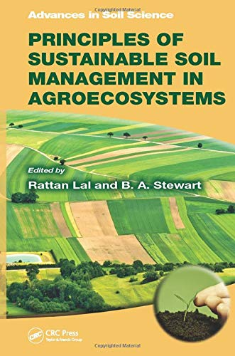 9781466513464: Principles of Sustainable Soil Management in Agroecosystems (Advances in Soil Science)