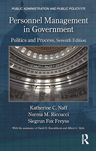 Personnel Management in Government: Politics and Process,: Naff, Katherine C.,