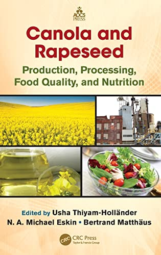 9781466513860: Canola and Rapeseed: Production, Processing, Food Quality, and Nutrition