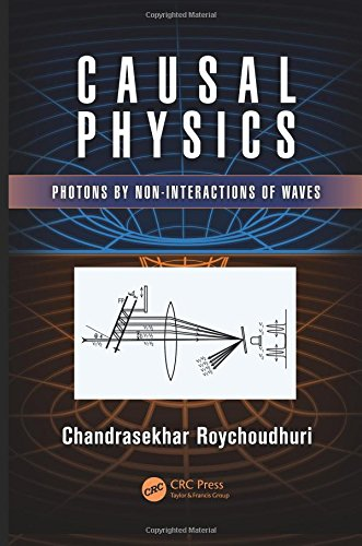 Causal Physics: Photons by Non-Interactions of Waves: Roychoudhuri, Chandrasekhar