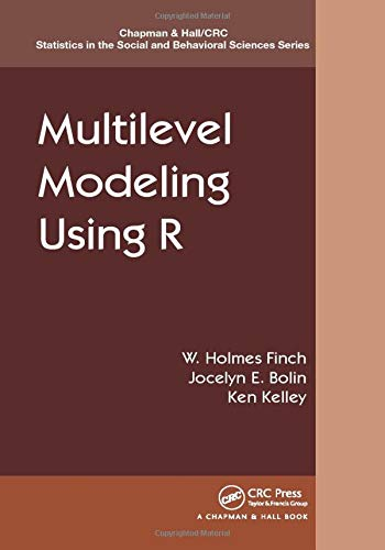 9781466515857: Multilevel Modeling Using R (Chapman & Hall/CRC Statistics in the Social and Behavioral Sciences)