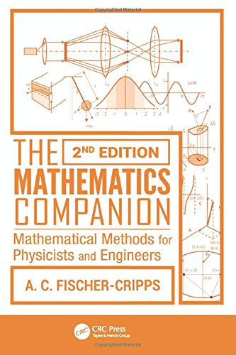 9781466515871: The Mathematics Companion: Mathematical Methods for Physicists and Engineers, 2nd Edition (Volume 4)