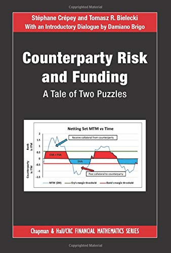 9781466516458: Counterparty Risk and Funding: A Tale of Two Puzzles (Chapman and Hall/CRC Financial Mathematics Series)